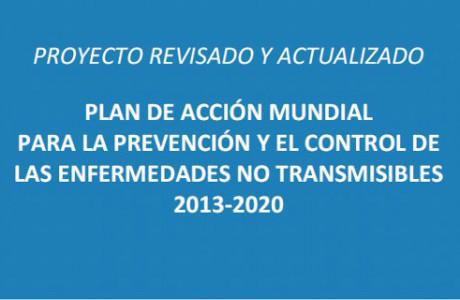 Organización Mundial de la Salud. Plan de Acción Mundial para la Prevención y el Control de las Enfermedades No Transmisibles 2013-2020