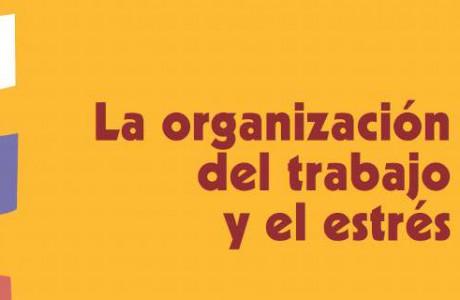 La organización del trabajo y el estrés